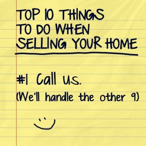 Buying or Selling: CALL US!